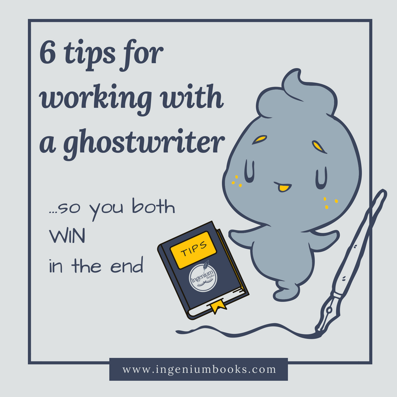 Six Tips For Working With A Ghostwriter So You Both Win In The End