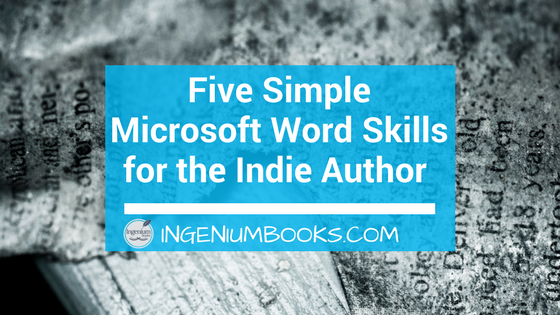 Five Simple Microsoft Word Skills for the Indie Author