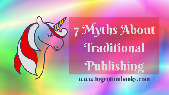 7 Myths About Traditional Publishing